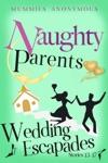 Naughty Parents Wedding Escapades