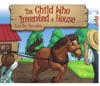 The Child Who Invented A House