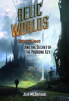 Relic Worlds Lancaster James And The Secret Of The Padrone Key