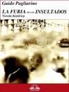 La Furia De Los Insultados - Novela Histrica