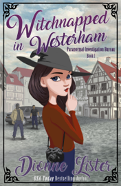 Witchnapped in Westerham: Paranormal Investigation Bureau Cosy Mystery Book 1 book