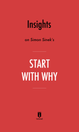 Insights on Simon Sinek's Start With Why by Instaread
