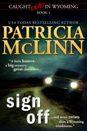 Sign Off (Caught Dead in Wyoming, Book 1) book