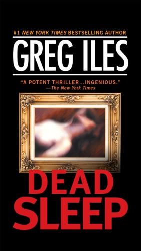 Greg Iles - Dead Sleep