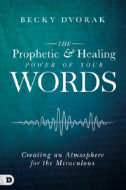 The Prophetic and Healing Power of Your Words book