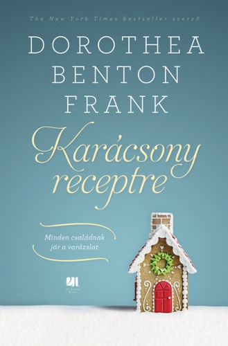 Dorothea Benton Frank - Karácsony receptre
