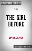 The Girl Before: A Novel by JP Delaney  Conversation Starters
