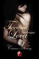 Tócame, vuélveme loca ebook Download