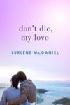 Dont Die My Love