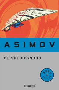El sol desnudo (Serie de los robots 3) Book Cover