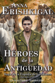 Héroes de la Antigüedad (Edición en Español) (Spanish Edition)