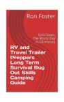 RV And Travel Trailer Preppers Long Term Survival Bug Out Skills Camping Guide   Grid Down The Worst Day In US History