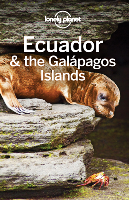 Ecuador & the Galapagos Islands Travel Guide - Lonely Planet book