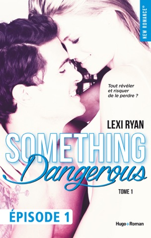 Reckless & Real Something dangerous Episode 1 - tome 1 PDF Download