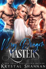 My Dragon Masters - Krystal Shannan book summary
