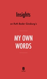 Insights On Ruth Bader Ginsburg S My Own Words By Instaread