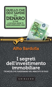 I segreti dell'investimento immobiliare da Alfio Bardolla