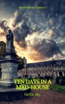 Ten Days In A Mad-House Best Navigation Active TOCPrometheus Classics