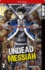 Undead Messiah 02