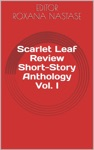 Scarlet Leaf Review Short-Story Anthology Vol I