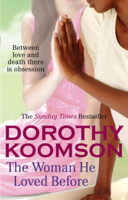 Dorothy Koomson - The Woman He Loved Before artwork