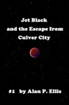 Jet Black And The Escape From Culver City 1