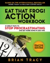 Eat That Frog Action Workbook