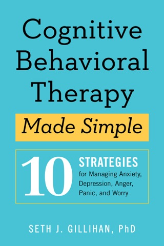 Cognitive Behavioral Therapy Made Simple: 10 Strategies for Managing Anxiety, Depression, Anger, Panic, and Worry PDF Download