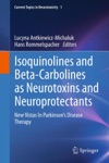 Isoquinolines And Beta-Carbolines As Neurotoxins And Neuroprotectants