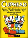 Cuphead Game PS4 Nintendo Switch Steam Wiki Cheats Tips Download Guide Unofficial