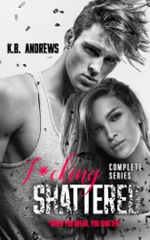 F*cking Shattered - Complete Series PDF Download