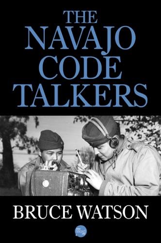 Bruce Watson - The Navajo Code Talkers