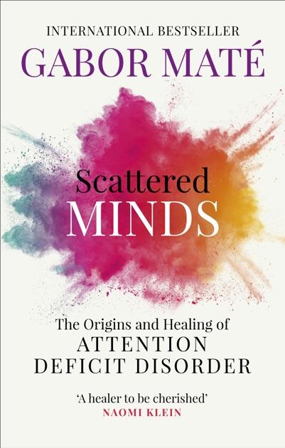 scattered minds by dr gábor máté on apple books