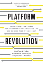 Download Platform Revolution: How Networked Markets Are Transforming the Economy and How to Make Them Work for You