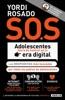 S.O.S. Adolescentes fuera de control en la era digital (capítulo de regalo)