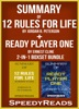 Summary of 12 Rules for Life: An Antidote to Chaos by Jordan B. Peterson + Summary of Ready Player One by Ernest Cline