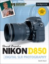 David Buschs Nikon D850 Guide To Digital SLR Photography