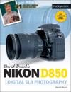 David Buschs Nikon D850 Guide To Digital SLR Photography