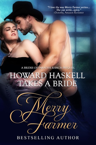 Merry Farmer - Howard Haskell Takes A Bride