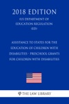 Assistance To States For The Education Of Children With Disabilities - Preschool Grants For Children With Disabilities US Department Of Education Regulation ED 2018 Edition