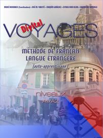 VOYAGES DIGITAL. MÉTHODE DE FRANÇAIS LANGUE ÉTRANGÈRE (AUTO-APPRENTISSAGE) NIVEAU A1/A2