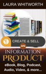 Create And Sell An Information Product EBook Blog Podcast  Audio Video  More