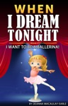 When I Dream Tonight - I Want To Be A Ballerina Girl Version