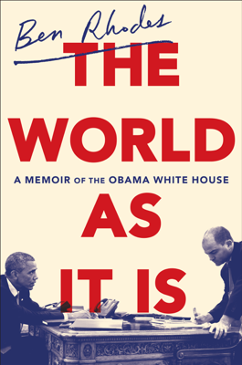 The World as It Is - Ben Rhodes book