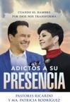 Adictos A Su Presencia  Addicted To His Presence