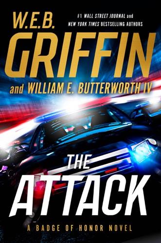 W. E. B. Griffin & William E. Butterworth IV - The Attack