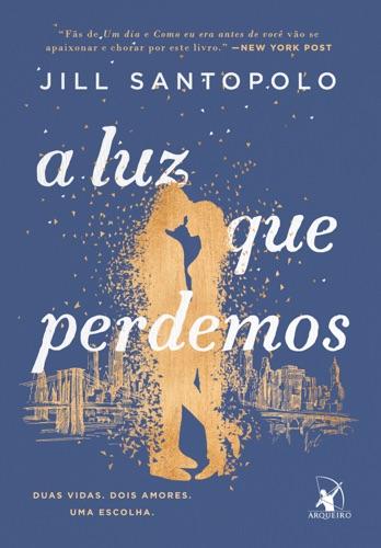 Jill Santopolo - A luz que perdemos