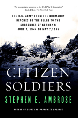 Citizen Soldiers - Stephen E. Ambrose book