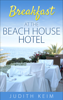 Judith Keim - Breakfast at the Beach House Hotel  artwork