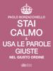 Paolo Borzacchiello - Stai calmo e usa le parole giuste nel giusto ordine artwork